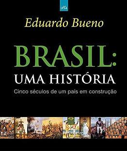 Brasil: Uma História - Cinco séculos de um país em construção