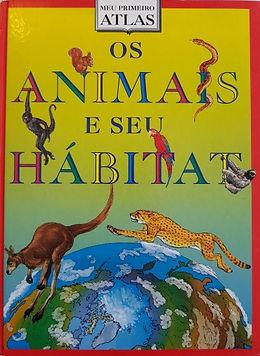 Os animais e seu habitat, meu primeiro atlas