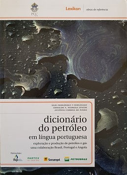 Dicionário do Petróleo em Língua Portuguesa. Exploração e Produção de Petróleo e Gás