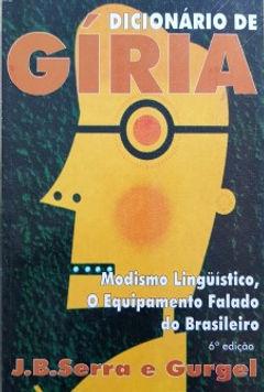 Dicionário de gíria: Modismo Lingüistico, O Equipamento Falado do brasileiro