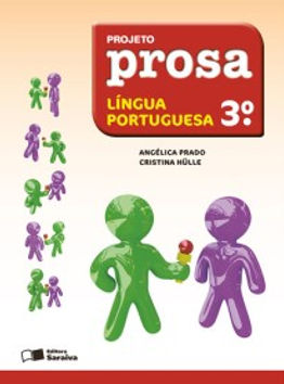 Língua Portuguesa ‐ 3° ano, Projeto Prosa