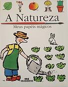 A natureza ‐ meus papéis mágicos