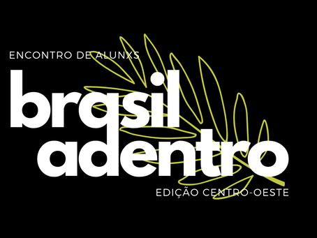 Encontro de Alunxs Brasil Adentro - Edição Centro-Oeste