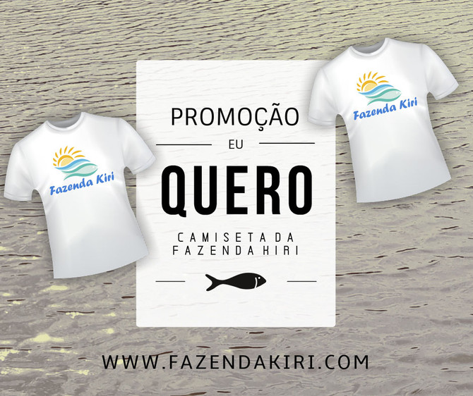 """Promoção: """"Eu Quero Camiseta da Fazenda Kiri"""""""