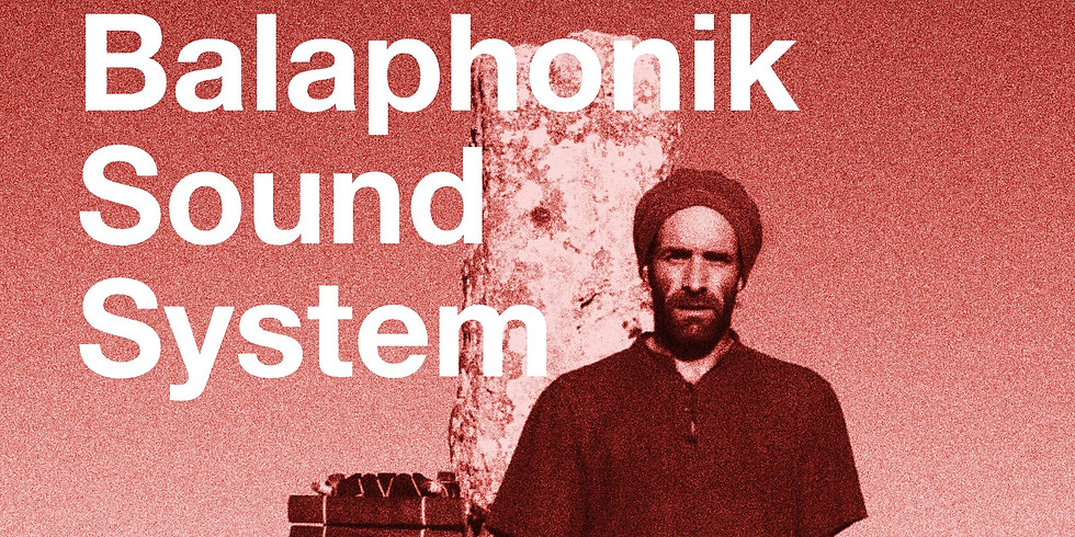 CANCELLED - The Balaphonik Sound System