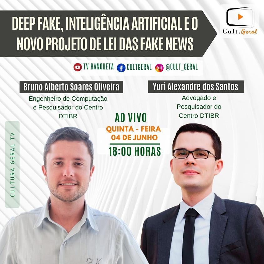 Deepfake, Inteligência Artificial e o novo projeto de lei das fake news