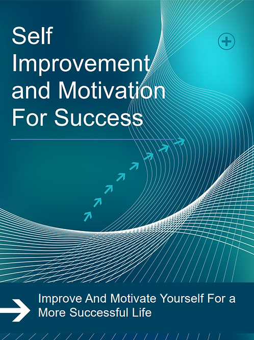 Self Improvement and Motivation for Success eBook