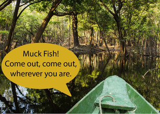 Outing #8: In Search of Muck Fish