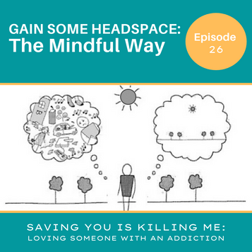GAIN SOME HEADSPACE: The Mindful Way