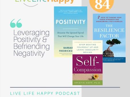 Leveraging Positivity & Befriending Negativity