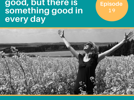 Everyday May Not be Good, But There is Something Good in Every Day: The Power of Gratitude