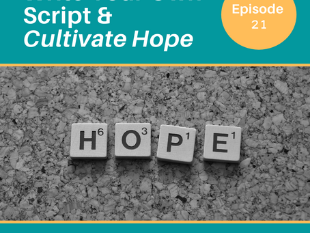 Write Your Own Script and Cultivate Hope: