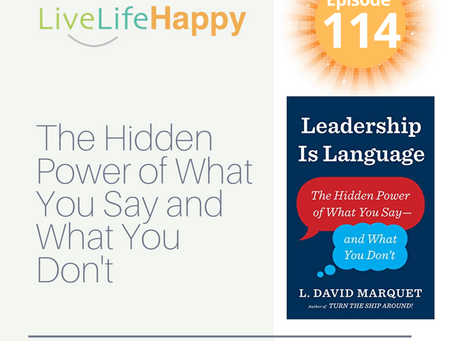 Leadership is Language The Hidden Power of What You Say and What You Don't