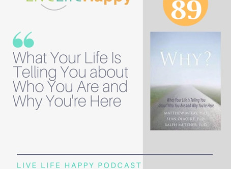 WHY? What Your Life Is Telling You About Who You Are and Why You're Here