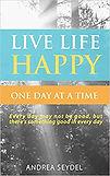 Live Life Happy Andrea  Seydel