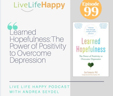 Learned Hopefulness: The Power of Positivity to Overcome Depression