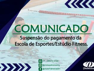 COMUNICADO – SUSPENSÃO DO PAGAMENTO DA ESCOLA DE ESPORTES
