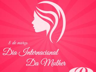 Homenagem ao dia internacional da mulher !