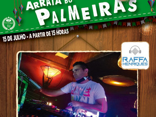 CONFIRMADO NO ARRAIÁ DO PALMEIRAS DJ RAFFA HENRIQUES !
