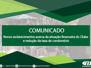 Novos esclarecimentos acerca da situação financeira do clube e redução da taxa de condomínio.