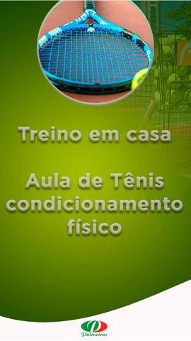 Treino em Casa - Aula de Tênis - Condicionamento Físico