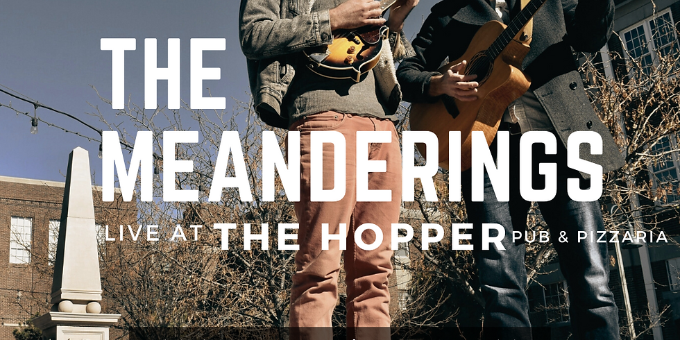 The Meanderings at The Hopper