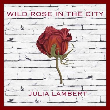 Album Cover: Wild Rose in the City