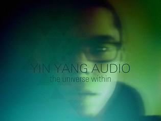 Yin Yang Audio - The Universe Within