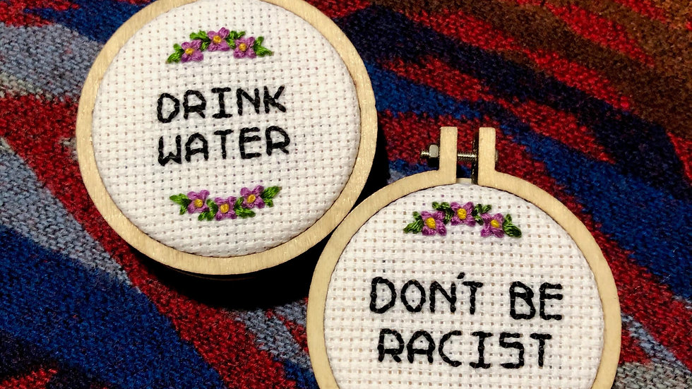 Drink Water, Don't be Racist