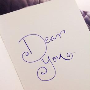 Dear You...