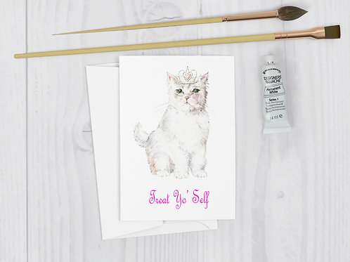 Treat Yo Self - Spirit Animal Princess Cat Greeting Card Funny Sassy Pop Culture
