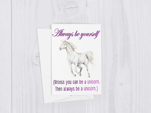 Always Be a Unicorn Watercolor Funny Greeting Card