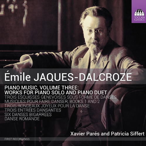 Jaques-Dalcroze: Piano Music, Vol.3