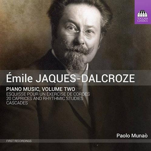 Jaques-Dalcroze: Piano Music, Vol.2