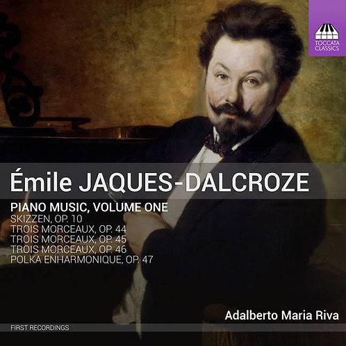 Jaques-Dalcroze: Piano Music, Vol. 1