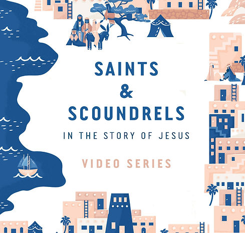 1. saints-scoundrels-video-series.jpg