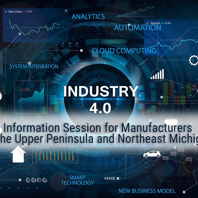 Industry 4.0 for Small Manufacturers in Upper Peninsula and Northeast Michigan   Info Session