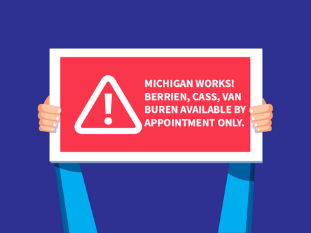 Michigan Works! Closes Walk-In Services, Moves to Appt Only