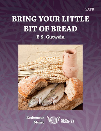 Bring Your Little Bit of Bread - SATB - Bb