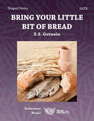 Bring Your Little Bit of Bread - SATB - Shaped Notes - Bb