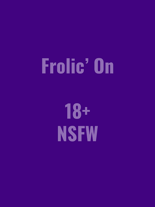 Frolic' On