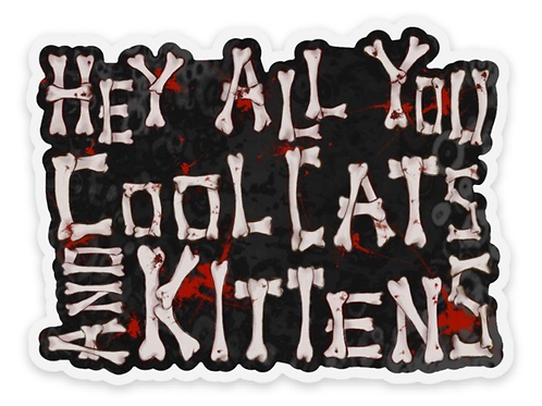 Bloody Cool Cats and Kittens sticker!