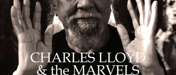 Charles Lloyd and The Marvels -Tone Poem (Audiophile Release)
