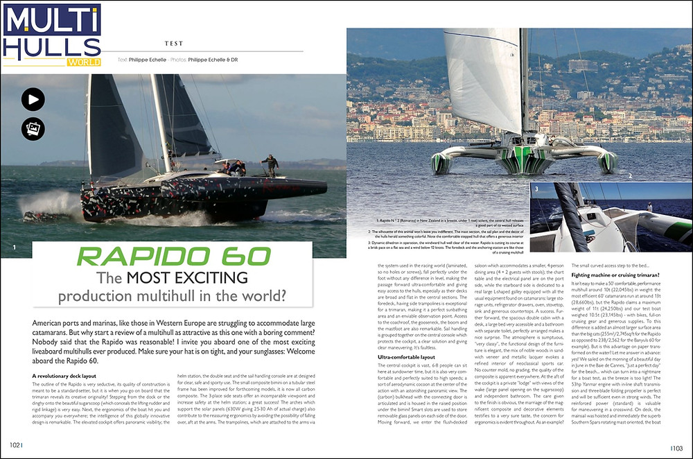 "Philippe Echelle asks in Multihulls World Magazine, ""Is Rapido 60 the most exciting production multihull in the world?'."