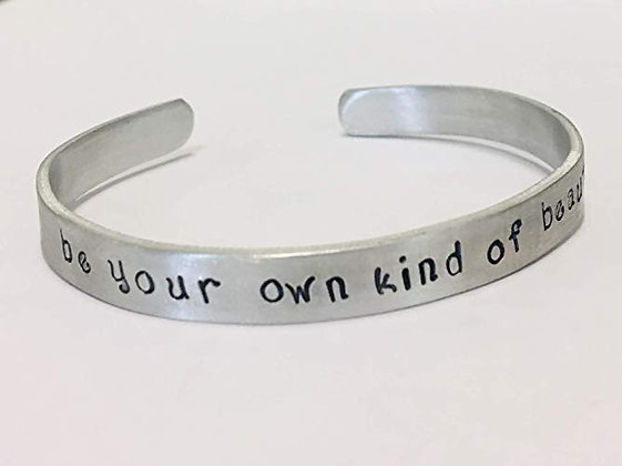 """Be your own kind of beautiful"" - Hand Stamped Quote Bracelet"