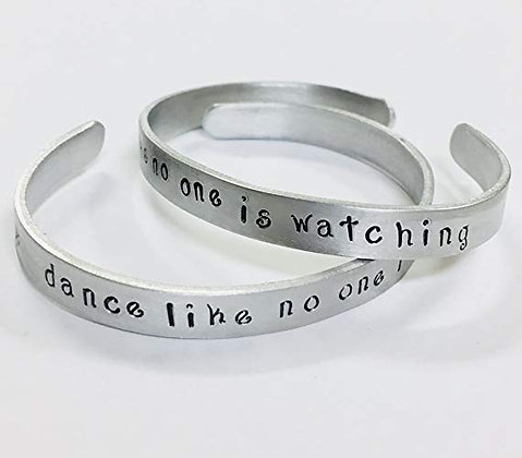 Dance like no one is watching - Hand Stamped Quote Bracelet