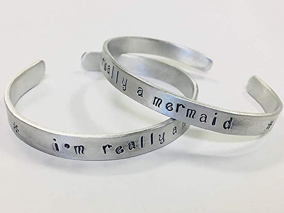 I'm really a mermaid - Hand Stamped Cuff Bracele