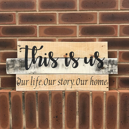 This Is Us - Hand Painted Pallet Sign