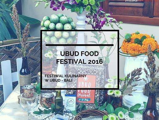 Ubud Food Festival 2016 | Festiwal Kulinarny Ubud