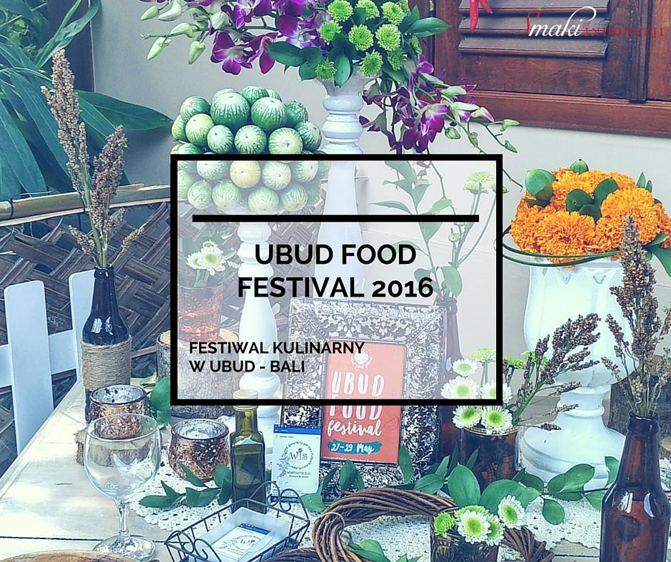 Smaki-Indonezji-Kuchnia-Indonezyjska-Podróże-Kulinarne-Ubud-Food-Festival-2016